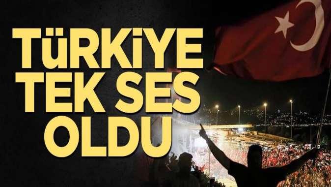 15 Temmuz Demokrasi ve Milli Birlik Gününde Türkiye tek ses oldu