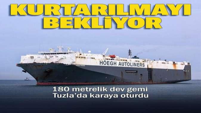 180 metrelik dev gemi İstanbul Tuzla'da karaya oturdu