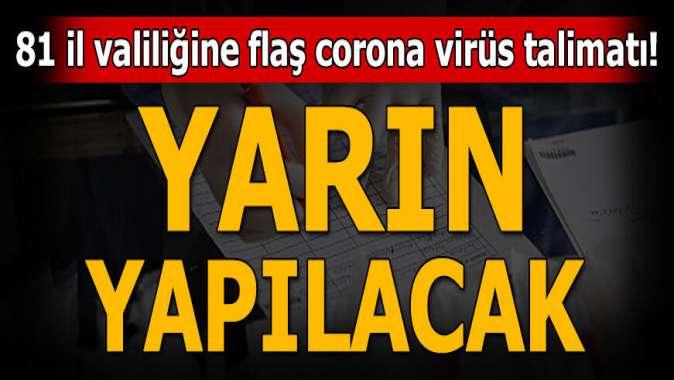 81 il valiliğine koronavirüs talimatı! Yarın yapılacak