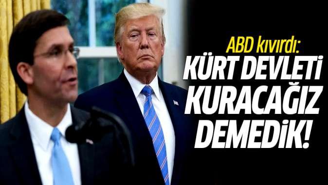 ABD kıvırdı: Kürt devleti kuracağız demedik!