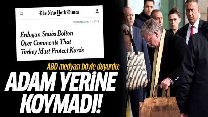 ABD medyası böyle duyurdu: Erdoğan Boltonu adam yerine koymadı