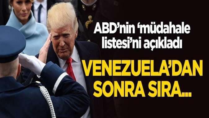 ABD'nin 'müdahale listesi'ni açıkladı! Venezuela'dan sonra sıra...