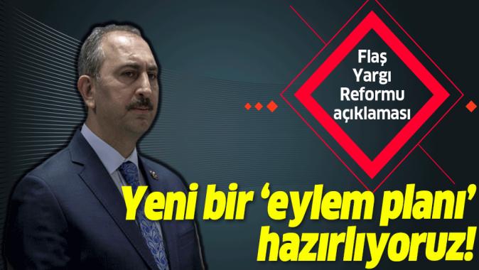 Adalet Bakanı Abdülhamit Gül'den son dakika Yargı Reformu açıklaması.