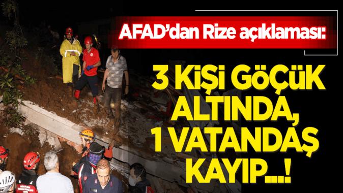 AFAD: Rizede 3 vatandaşın göçük altında kaldığı, 1 vatandaşın da kayıp olduğu bilgisi alınmıştır