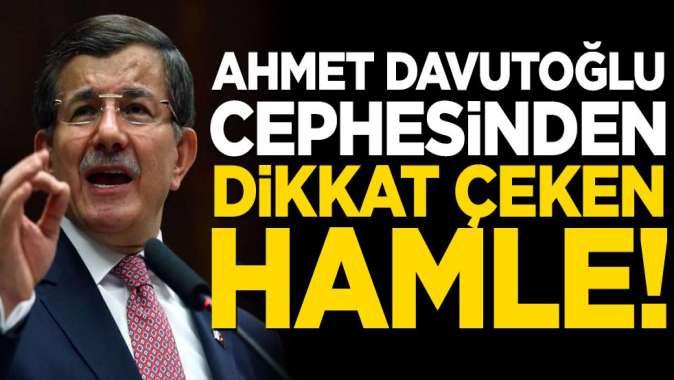 Ahmet Davutoğlu cephesinden dikkat çeken hamle!
