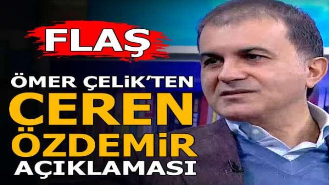 AK Parti Sözcüsü Ömer Çelik Ceren Özdemir açıklaması