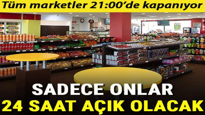 Akaryakıt istasyonlarının marketleri 24 saat açık olacak