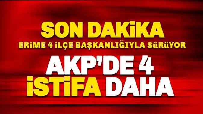 AKP'de 4 istifa haberi daha
