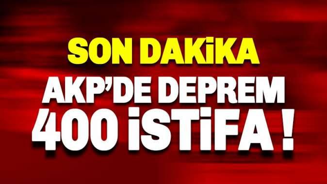 AKP'de Davutoğlu depremi: 400 kişi daha istifa ediyor