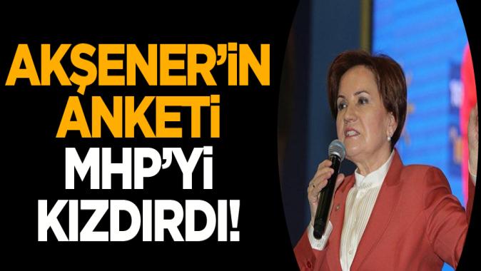 Akşener'in anketi MHP'yi kızdırdı