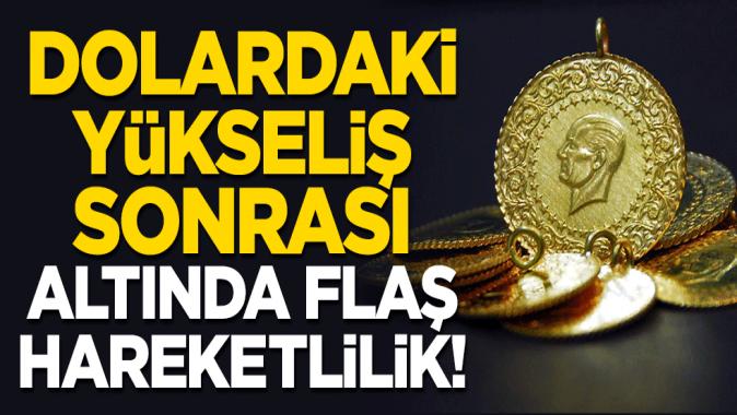 Altın fiyatları hareketliliğini sürdürüyor! İşte son rakamlar