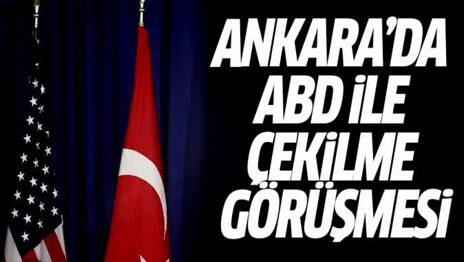 Ankarada ABD ile çekilme görüşmesi