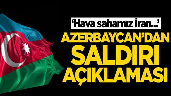 Azerbaycan'dan saldırı açıklaması! 'Hava sahamız İran...'