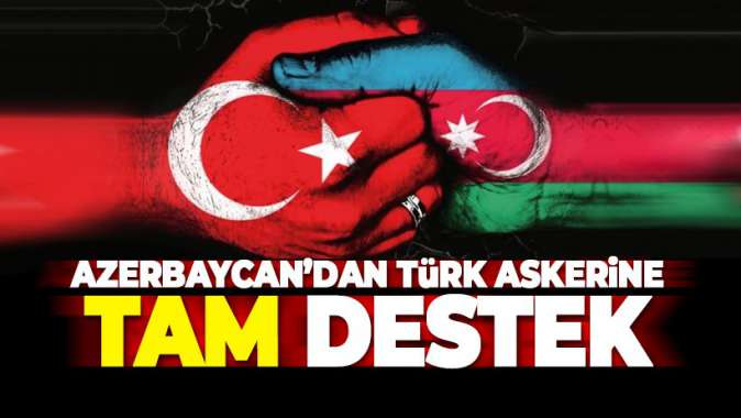 Azerbaycan'dan Türk askerine tam destek