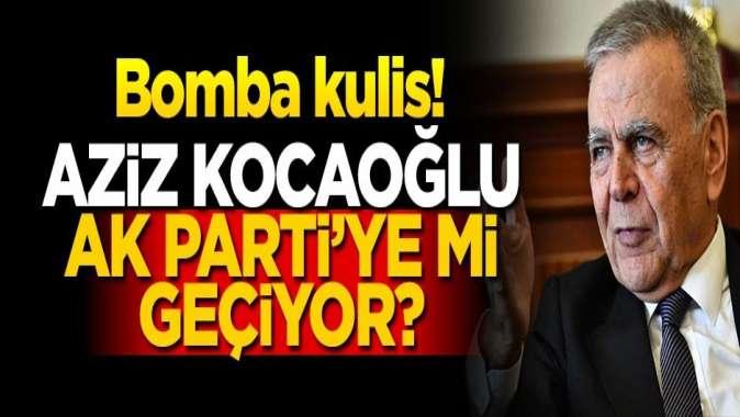 Aziz Kocaoğlu AK Partiye mi geçiyor? Bomba kulis!