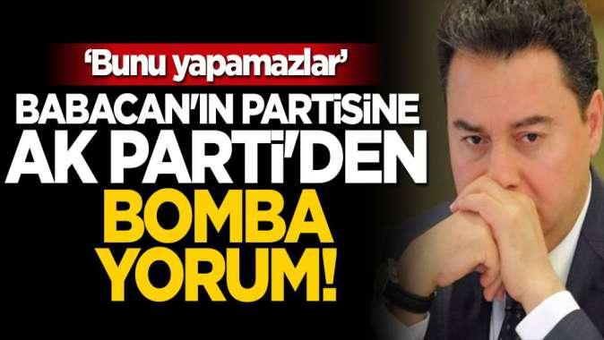 Babacan'ın partisine AK Parti'den bomba yorum