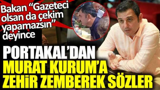 """Bakan """"Gazeteci olsan da çekim yapamazsın"""" deyince... Fatih Portakal'dan Murat Kurum'a zehir zemberek sözler"""