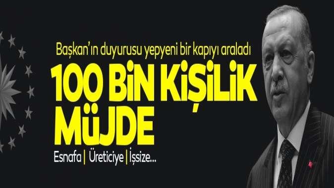 Başkan Erdoğan'ın ucuz kredi müjdesi 100 bin kişiye iş olacak
