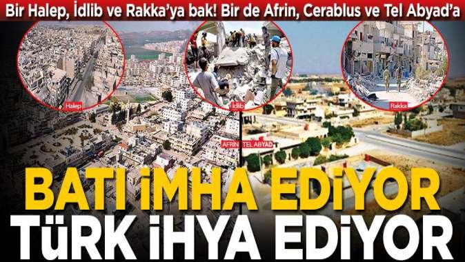 Batı imha ediyor Türkiye ihya ediyor