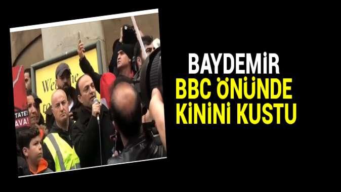 Baydemir BBC önünde kinini kustu