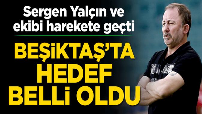 Beşiktaş'ta hedef belli oldu! Sergen Yalçın ve ekibi harekete geçti