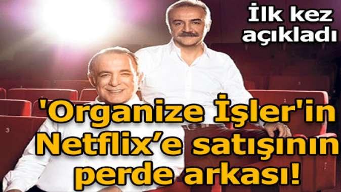 BKM açıkladı! Organize İşler'i neden Netflix'e sattılar?