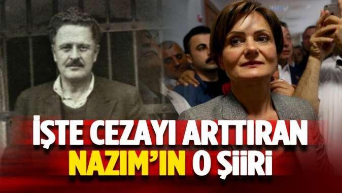 Canan Kaftancıoğlu'nun cezasını arttıran Nazım şiiri