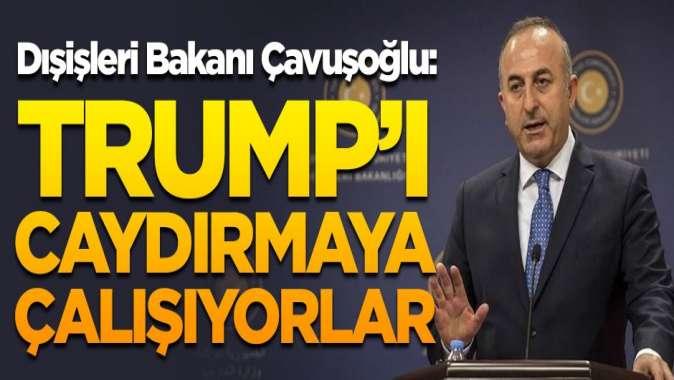 Çavuşoğlu açıkladı! Trumpı caydırmak istiyorlar