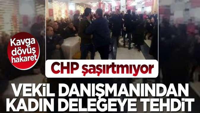 CHP şaşırtmıyor! Vekil danışmanından kadın delegeye ağır tehdit