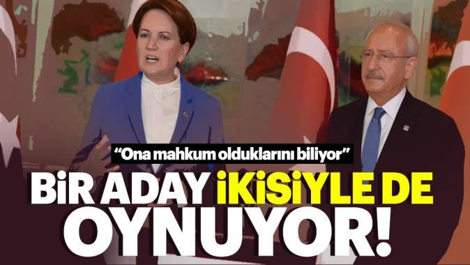 CHP ve İYİ Parti ile oynayan aday!