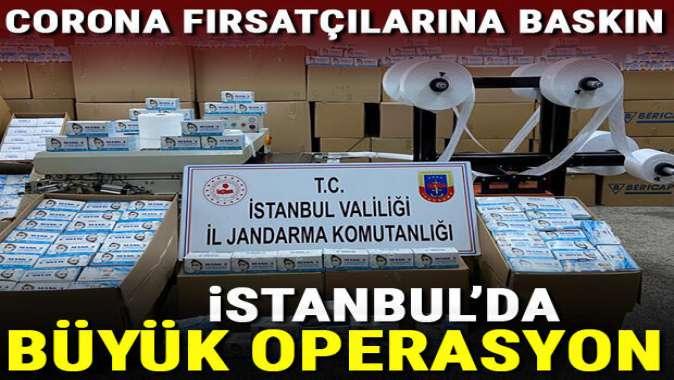 Corona fırsatçılarına baskın... İstanbulda büyük operasyon
