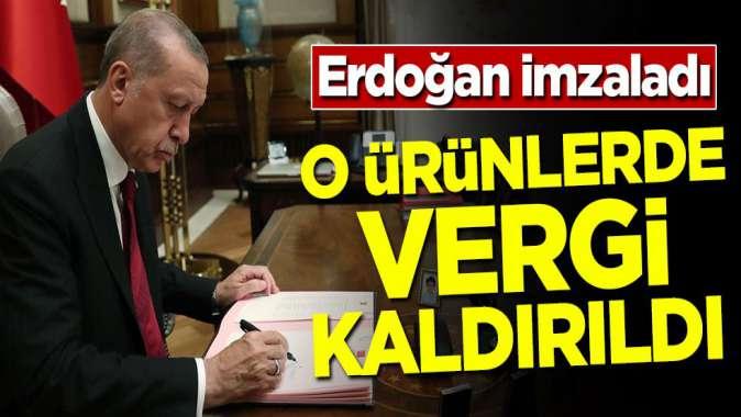 Cumhurbaşkanı Erdoğan imzaladı! O ürünlerde vergi yüzde 0 oldu