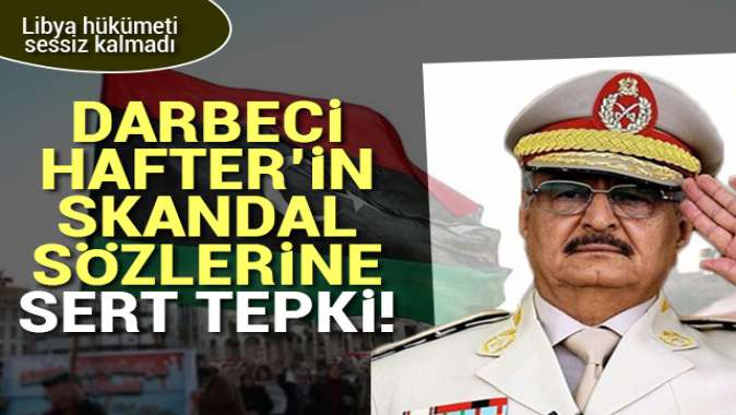 Darbeci Hafter'in skandal sözlerine UMH'den sert tepki!