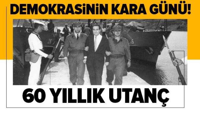 Demokrasinin kara günü: 27 Mayıs! 60 yıllık utanç....