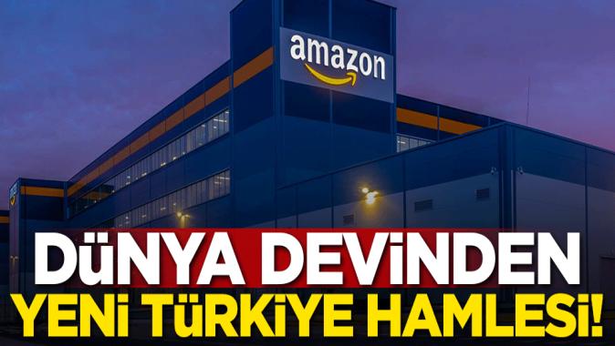 Dünya devinden yeni Türkiye hamlesi!
