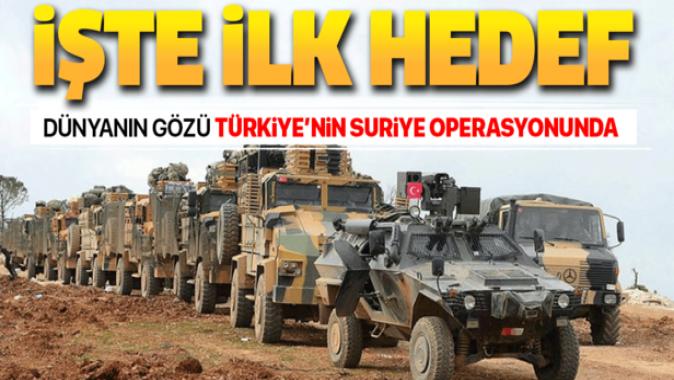 Dünyanın gözü Türkiyenin Suriye operasyonunda! İşte Suriyedeki ilk hedefler.