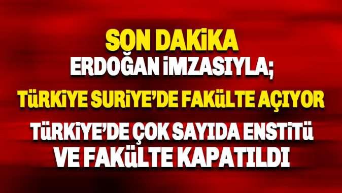 Erdoğan imzaladı: Suriyede, Türkiyede iş garantili fakülte açılacak