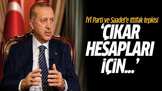 Erdoğandan ittifak tepkisi! HDP ile İYİ Parti ve Saadet Partisi...