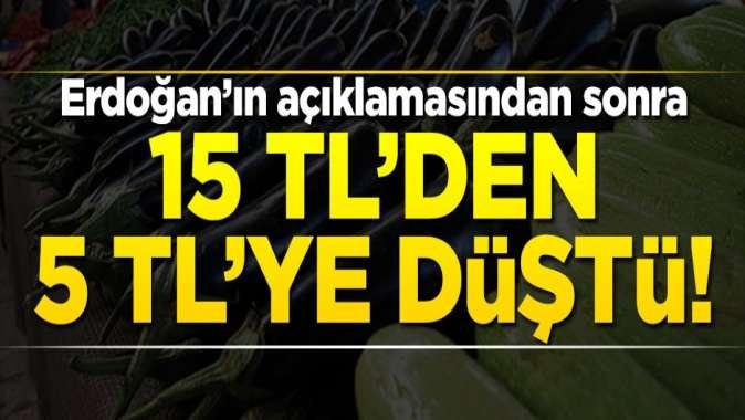 Erdoğanın açıklamasının ardından fiyatı 15 TLden 5 TLye düştü!