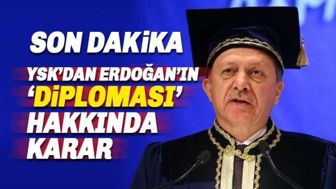 Erdoğan'ın 'Diploması' hakkında YSK karar verdi
