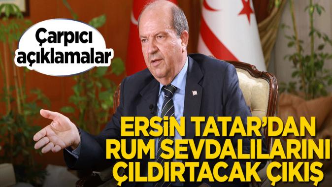 Ersin Tatar'dan Rum sevdalılarını çıldırtacak 'Türkiye' çıkışı