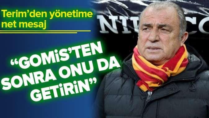 Fatih Terim'den yönetime net mesaj: Gomis'ten sonra onu da getirin.