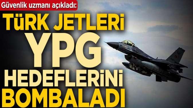 Güvenlik uzmanı Mete Yarar açıkladı: Türk jetleri YPG hedeflerini vurdu