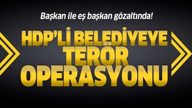 HDP'li belediyeye terör operasyonu: Başkan ile eş başkan gözaltında.