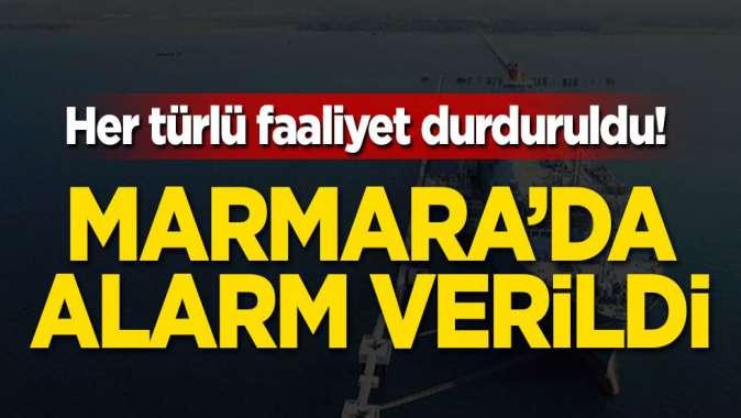 Her türlü faaliyet durduruldu! Marmara'da alarm verildi