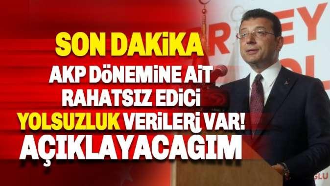 İmamoğlu: AKP dönemine ait rahatsız edici yolsuzluk verileri var, açıklayacağım