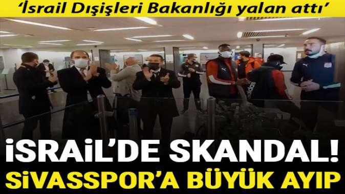 İsrailli yetkililer Sivasspor'a zorluk çıkartıyor! Havalimanında mahsur kaldılar