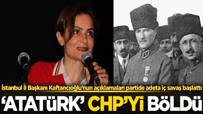 İstanbul İl Başkanı Kaftancıoğlu'nun açıklamaları partide adeta iç savaş başlattı
