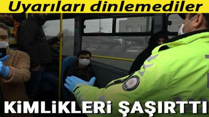 İstanbul'da polis denetim yaptı! Uyarıları dinlemediler, kimlikleri şaşırttı