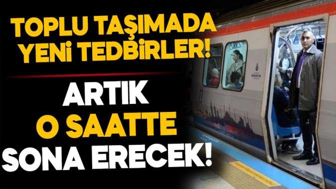 İstanbulda toplu ulaşımda yeni tedbirler!